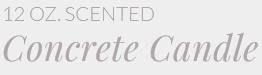 12 Oz. Scented Concrete Candle